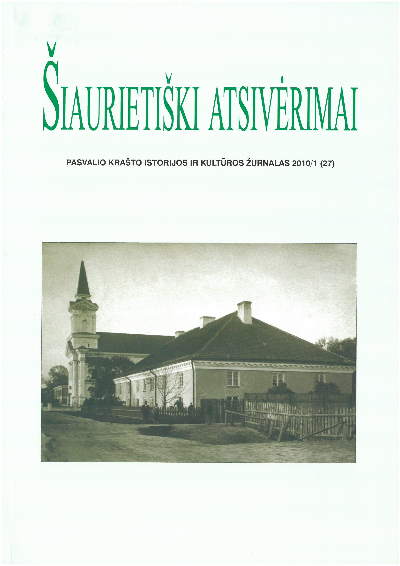 Šiaurietiški atsivėrimai : Pasvalio krašto istorijos ir kultūros žurnalas 2010, nr. 1 (28)