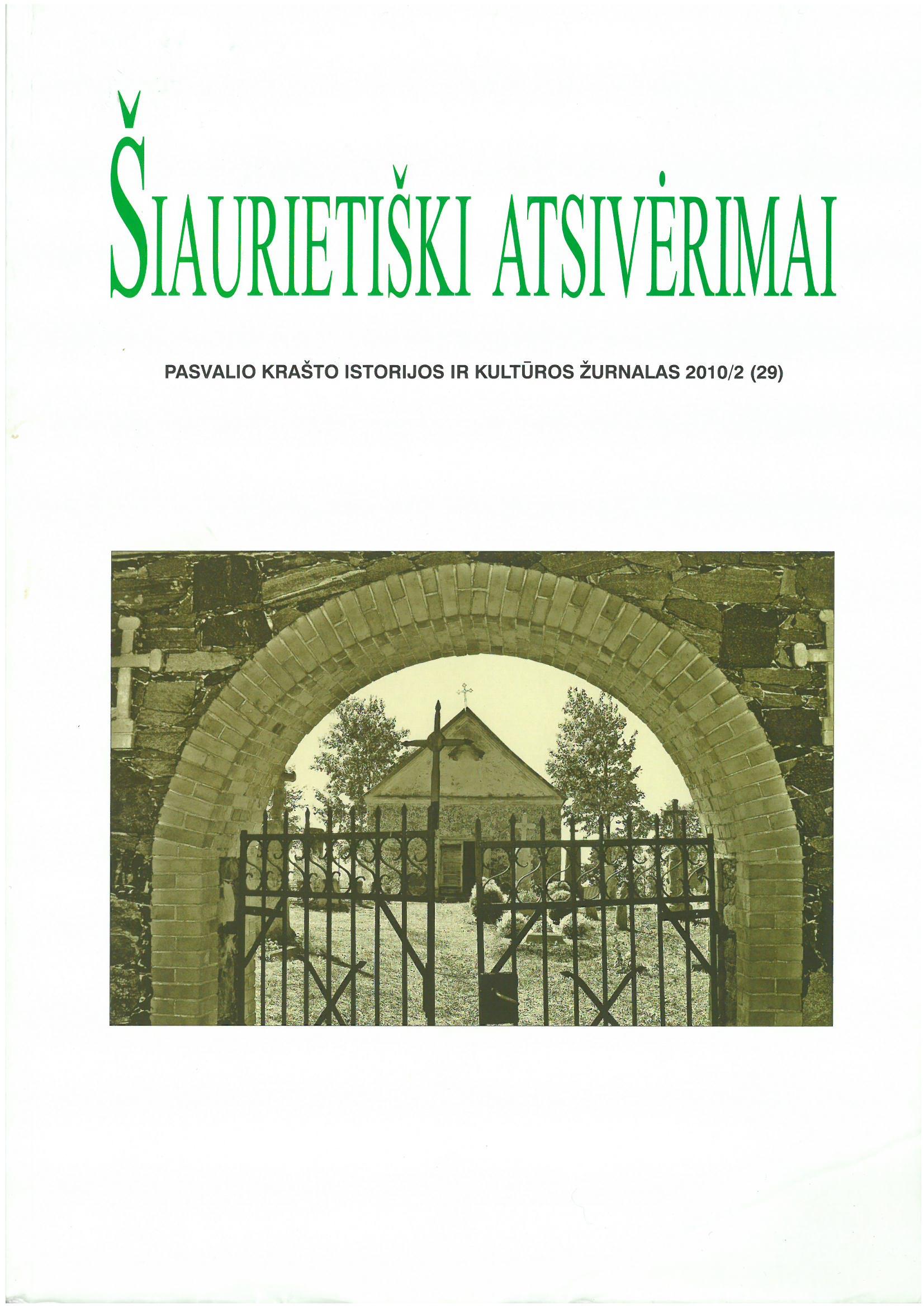 Šiaurietiški atsivėrimai : Pasvalio krašto istorijos ir kultūros žurnalas 2010, nr. 2 (29)