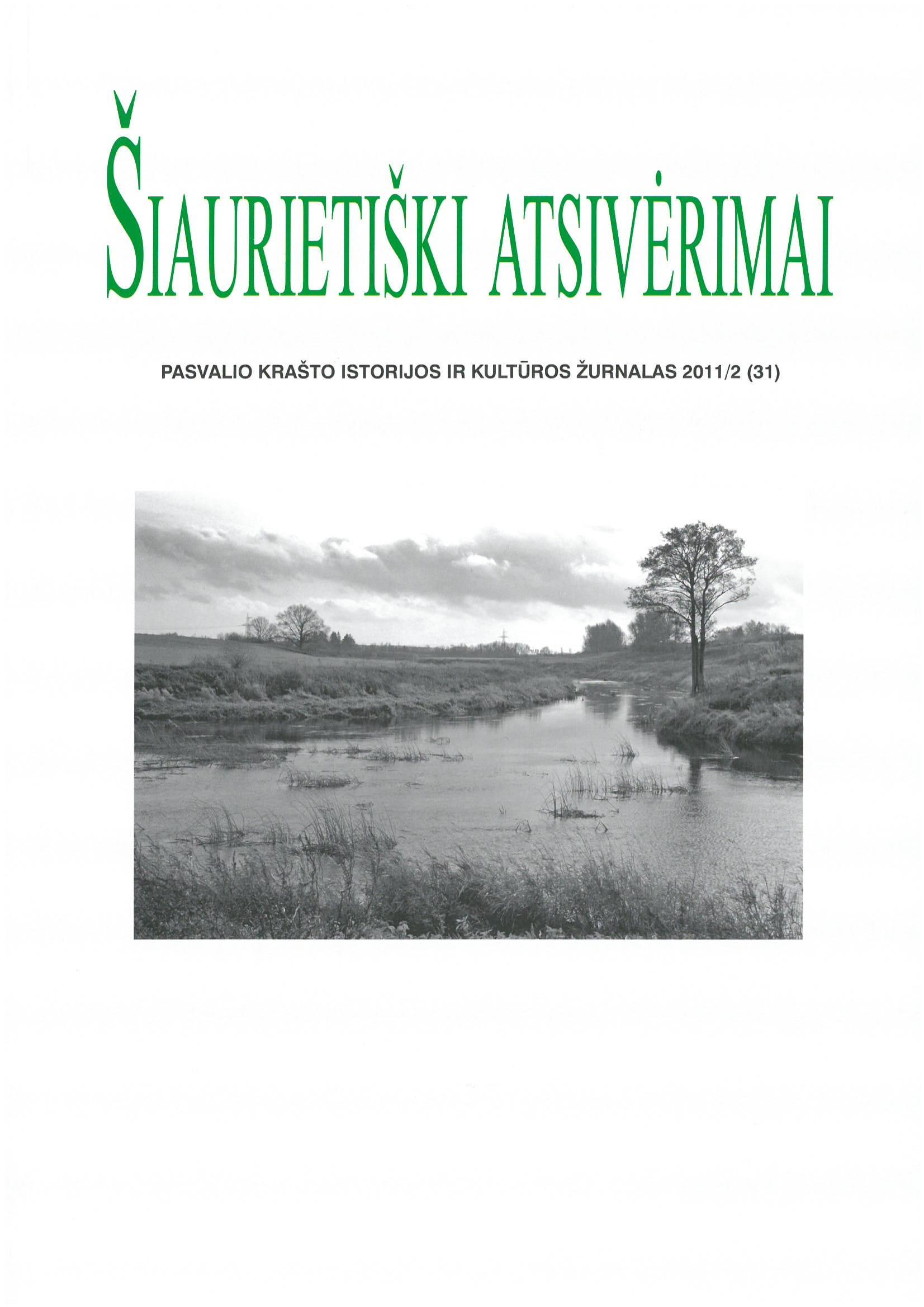 Šiaurietiški atsivėrimai : Pasvalio krašto istorijos ir kultūros žurnalas 2011, nr. 2 (31)