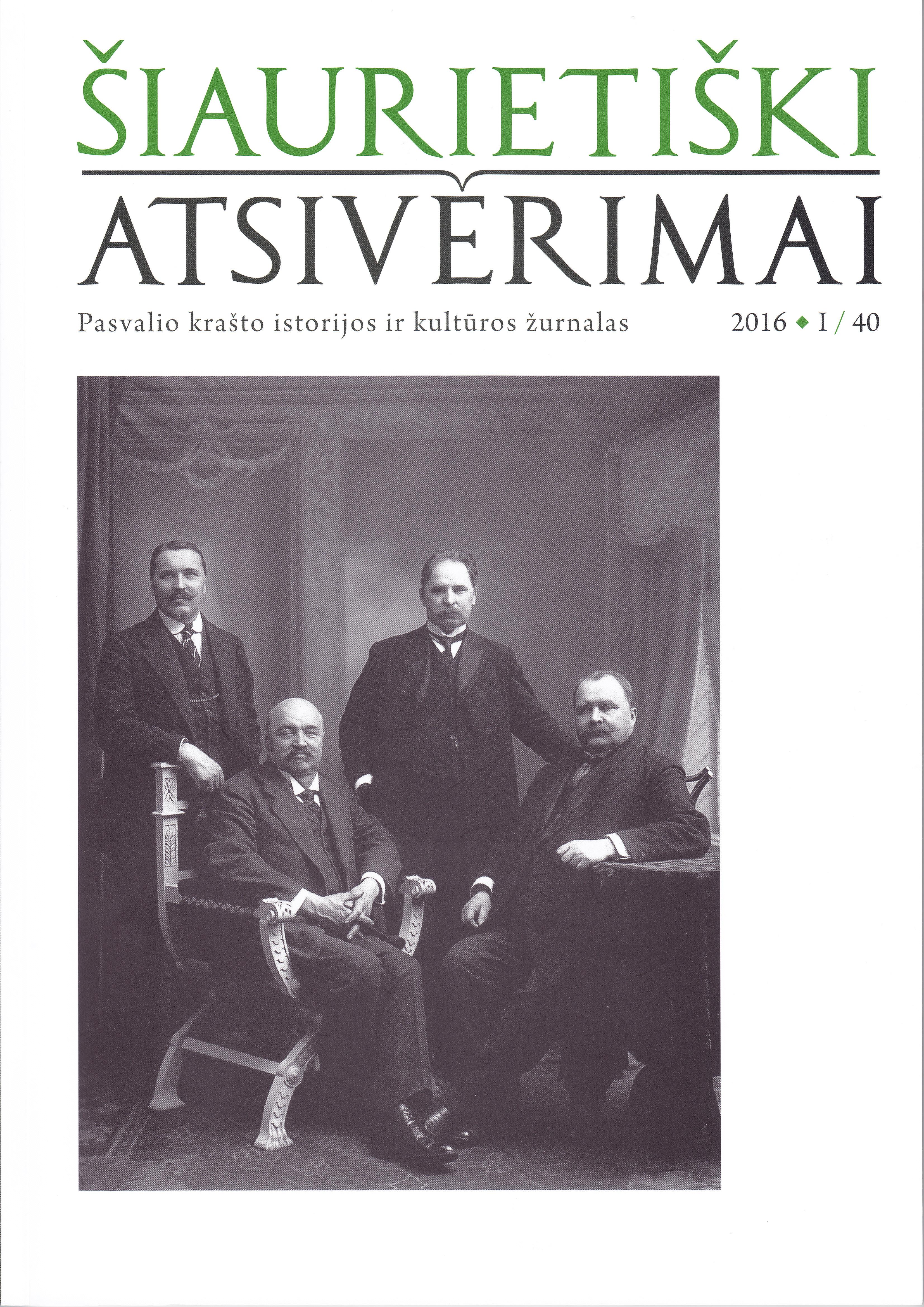 Šiaurietiški atsivėrimai : Pasvalio krašto istorijos ir kultūros žurnalas 2016, nr. 1 (40)