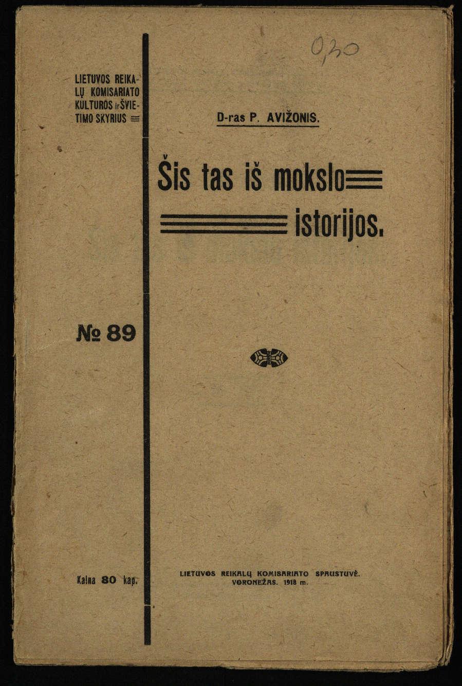 Avižonis, Petras. Šis tas iš mokslo istorijos. – Voronežas: Lietuvos reikalų komisariatas, 1918. – 37 p.