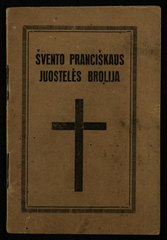 Bizauskas, Antanas. Švento Pranciškaus Asyžiečio juostelės brolija. – Kaunas: Šviesa, 1931. – 23 p.