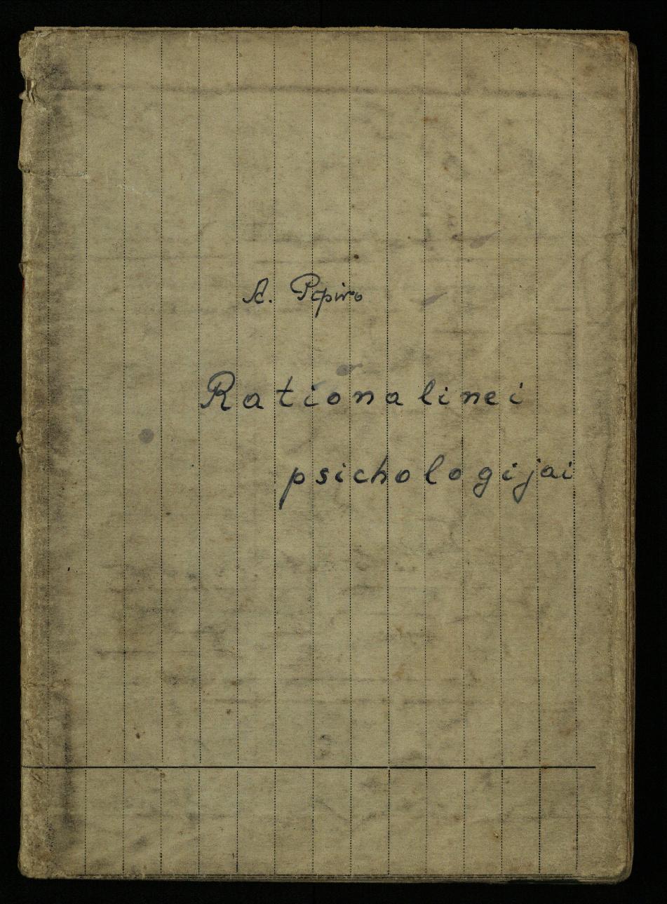 Rationalinė psichologija: [kun. A. Pipiro paskaitų konspektų rankraščio sąsiuvinis] / skaito J. Ragauskas. Kaunas, 1946–1947, 95 p.