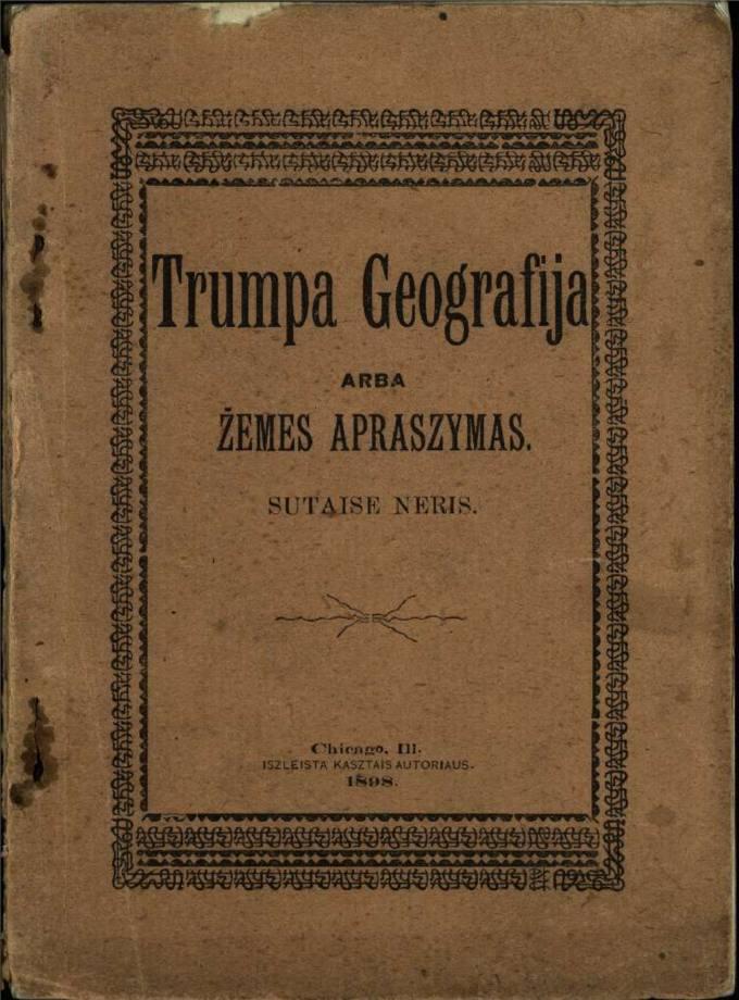 Trumpa geografija arba žemės apraszymas / sutaisė Neris [Petras Vileišis]
