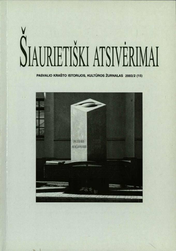 Šiaurietiški atsivėrimai : Pasvalio krašto kultūros, istorijos žurnalas 2003, nr. 2 (15)