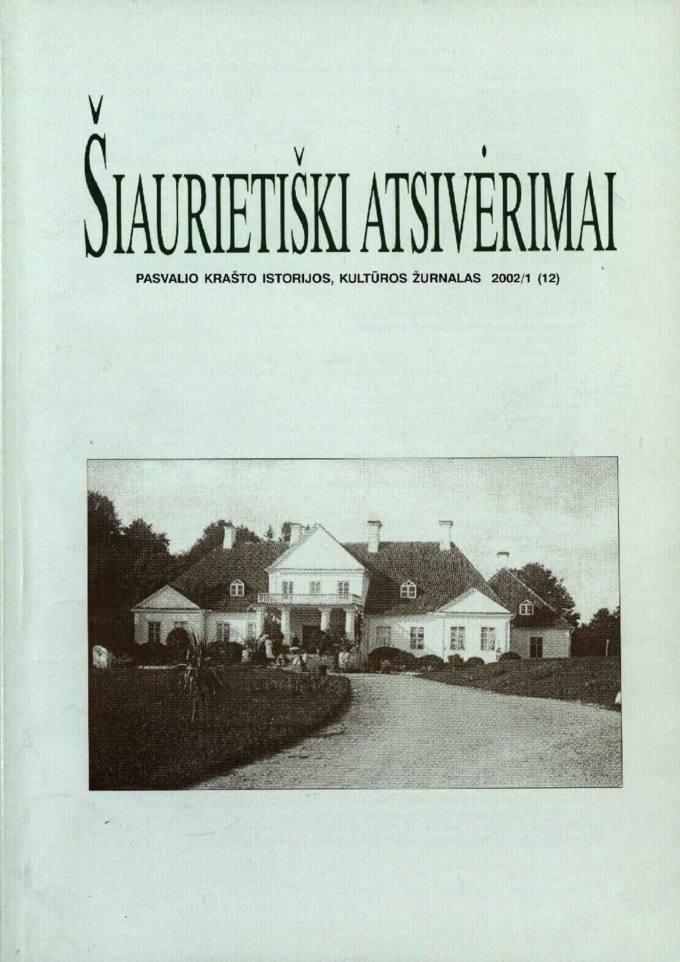 Šiaurietiški atsivėrimai : Pasvalio krašto istorijos, kultūros žurnalas 2002, nr. 1 (12)