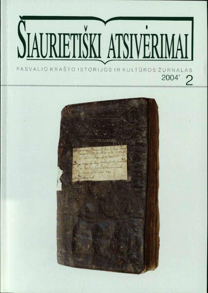 Šiaurietiški atsivėrimai : Pasvalio krašto istorijos ir kultūros žurnalas 2004, nr. 2 (17)