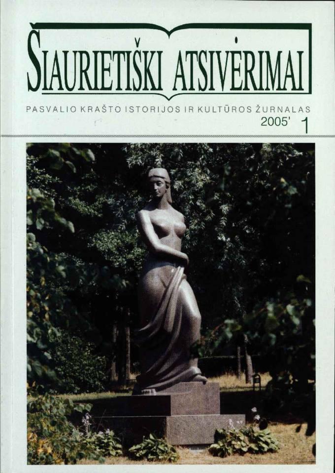 Šiaurietiški atsivėrimai : Pasvalio krašto istorijos ir kultūros žurnalas 2005, nr. 1 (18)