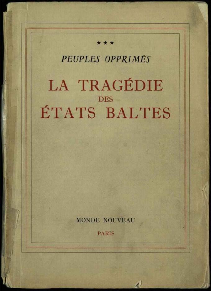 La Tragédie des États Baltes : Peuples opprimés