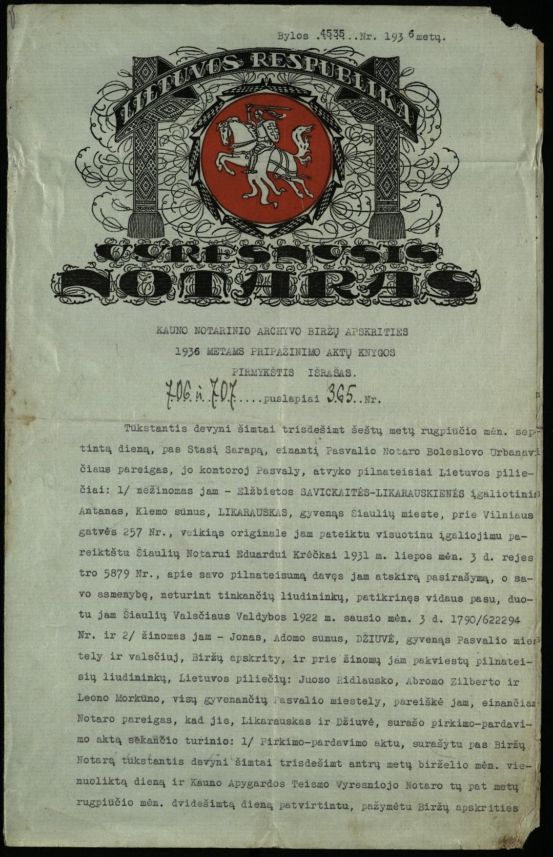 Kauno Notarinio archyvo Biržų apskrities 1936 m. pripažinimo aktų knygos pirmykštis išrašas. 706–707 p., nr. 365.