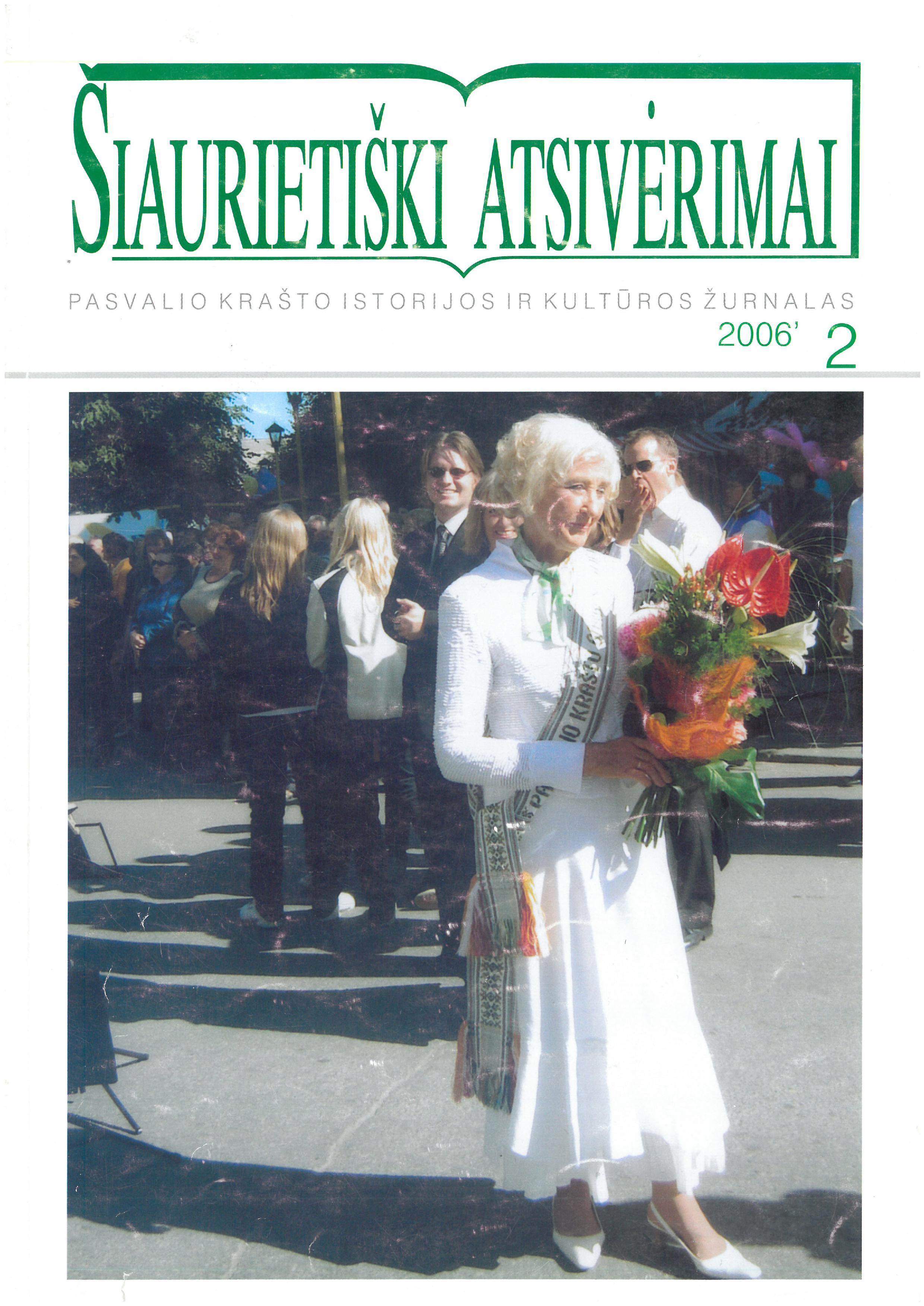 Šiaurietiški atsivėrimai : Pasvalio krašto istorijos ir kultūros žurnalas 2006, nr. 2 (21)