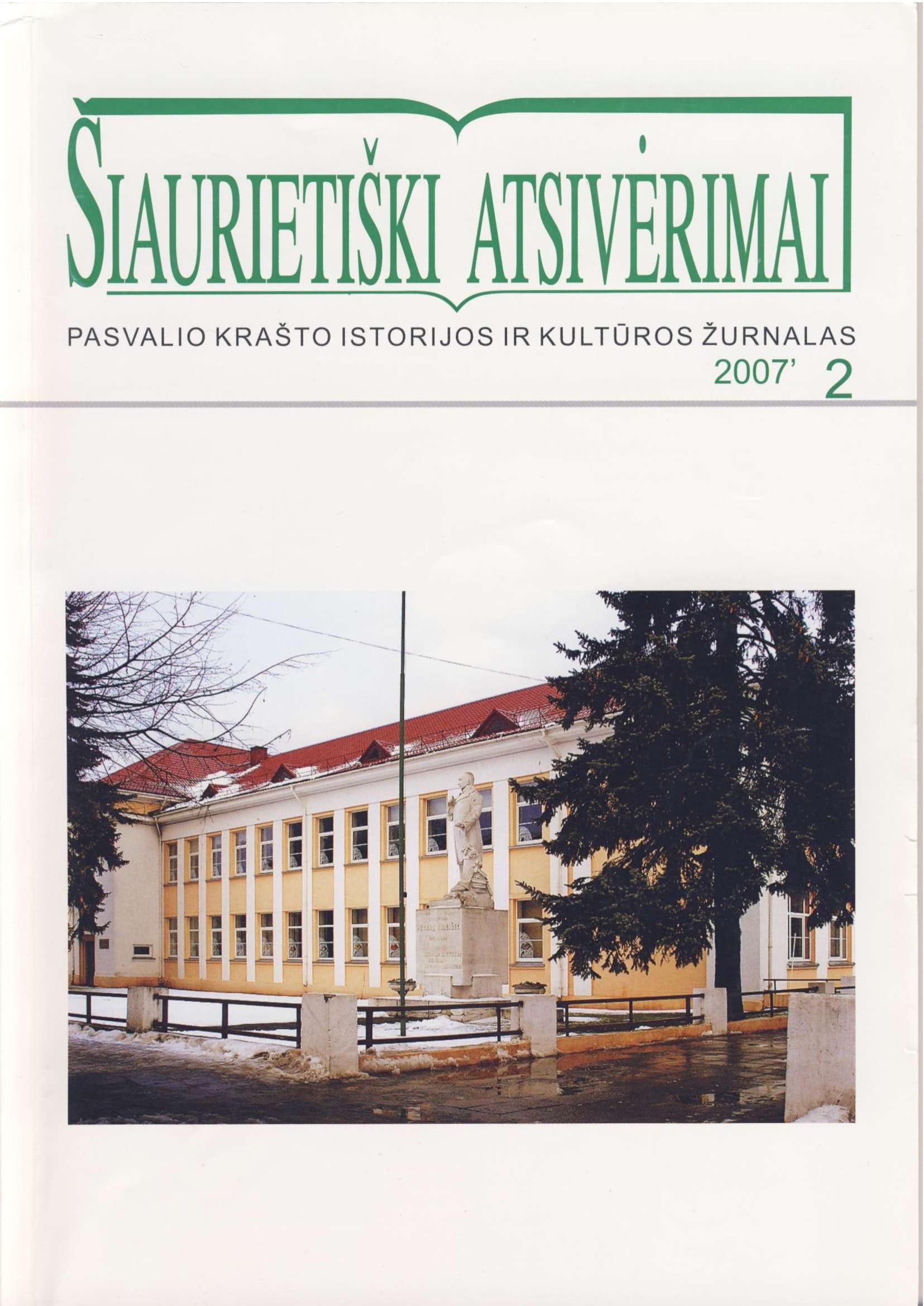 Šiaurietiški atsivėrimai : Pasvalio krašto istorijos ir kultūros žurnalas 2007, nr. 2 (23)