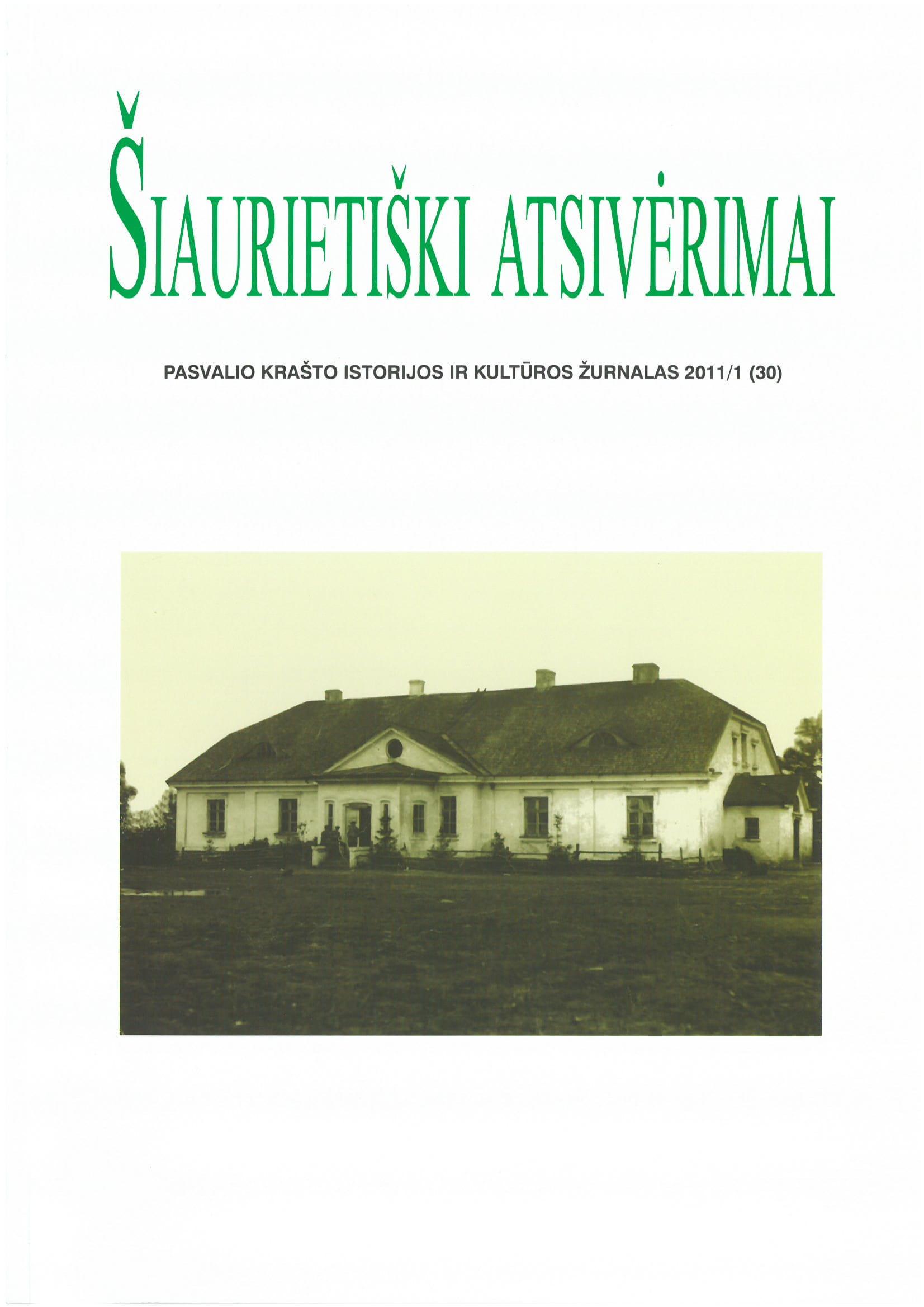 Šiaurietiški atsivėrimai : Pasvalio krašto istorijos ir kultūros žurnalas 2011, nr. 1 (30)