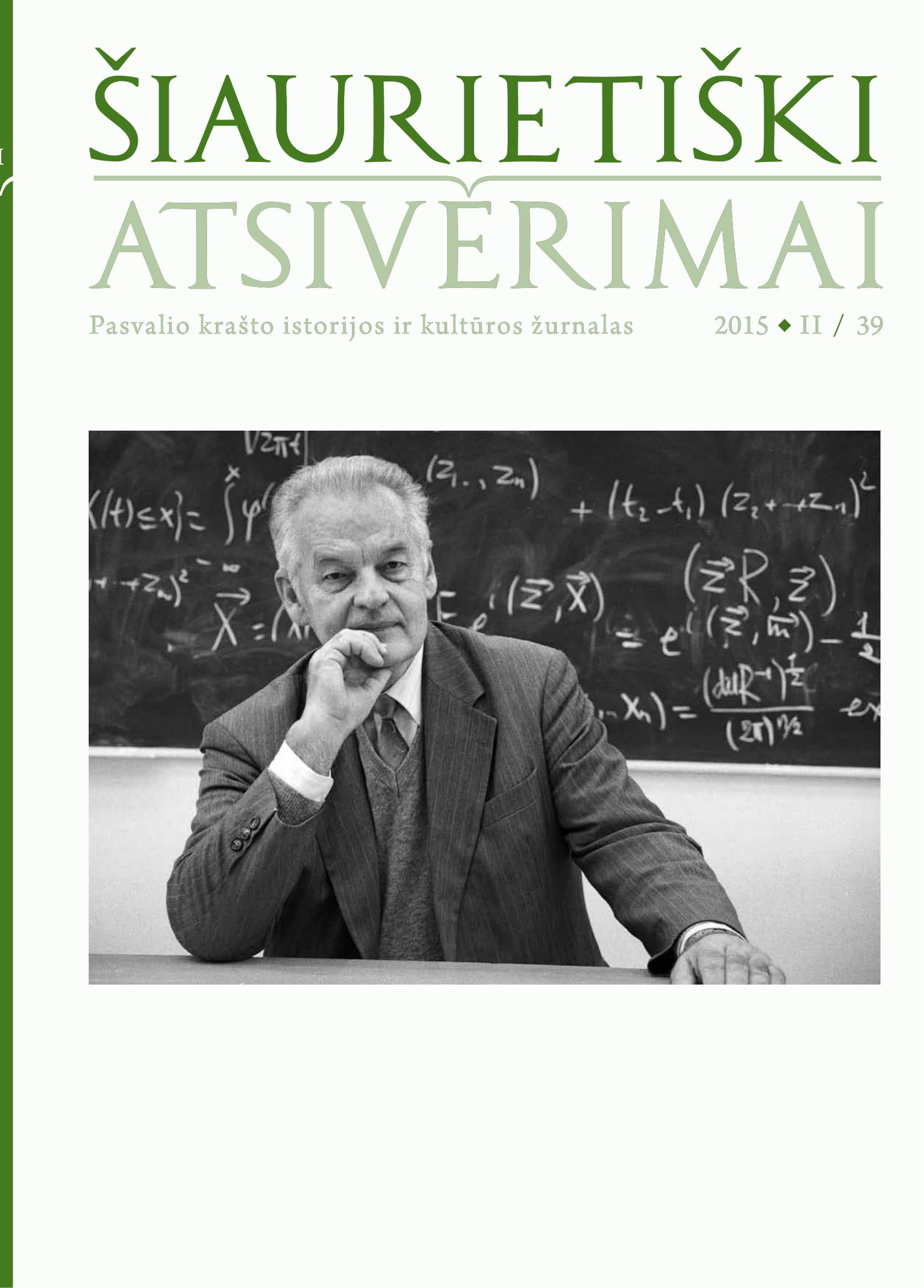 Šiaurietiški atsivėrimai : Pasvalio krašto istorijos ir kultūros žurnalas 2015, nr. 2 (39)