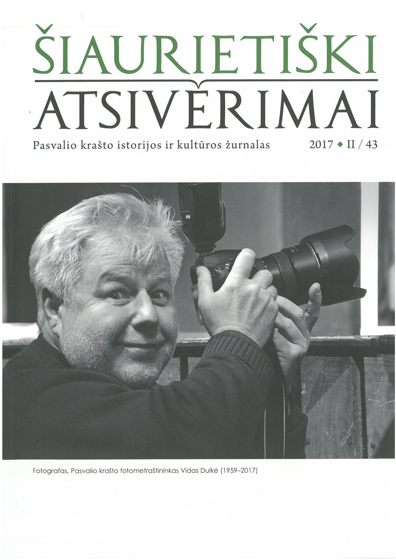Šiaurietiški atsivėrimai : Pasvalio krašto istorijos ir kultūros žurnalas 2017, nr. 2 (43)