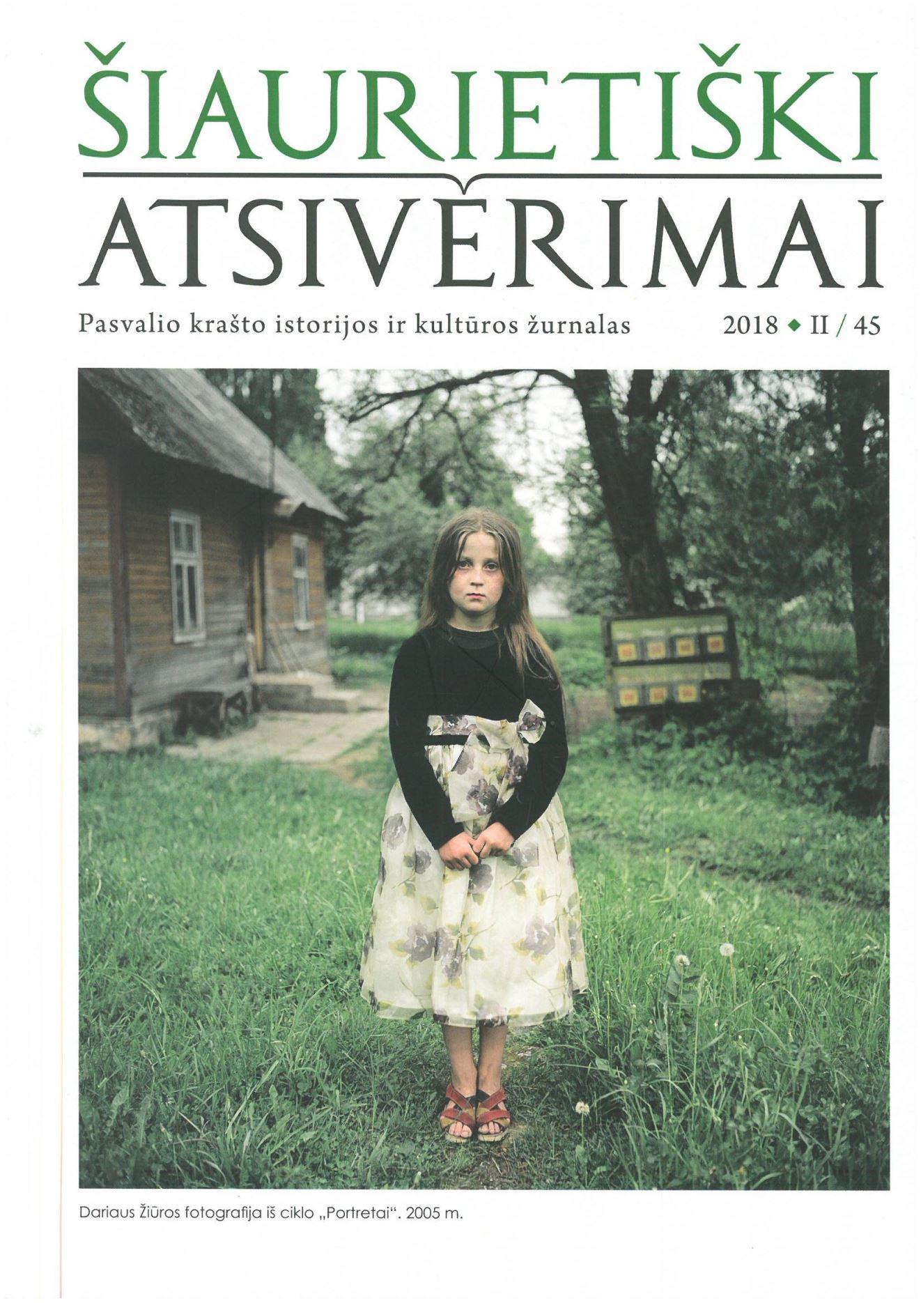 Šiaurietiški atsivėrimai : Pasvalio krašto istorijos ir kultūros žurnalas 2018, nr. 2 (45)